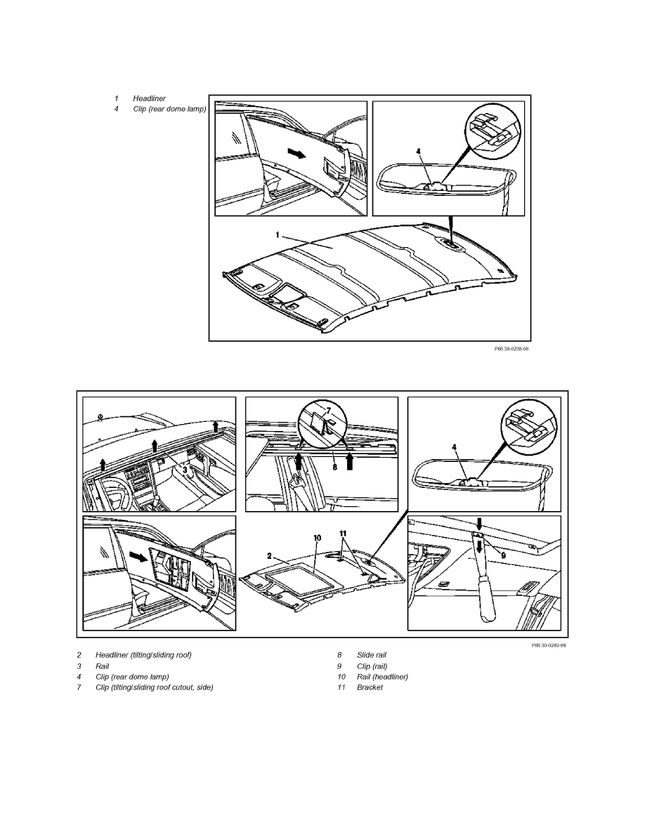 Body and Frame > Interior Moulding / Trim > Headliner > Component  Information > Service and Repair > AR68.30-P-4300F Remove/Install Headliner